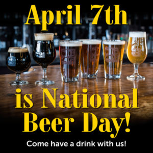 NATIONAL BEER DAY - APRIL 7TH