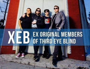 XEB (ORIGINAL FORMER MEMBERS OF THIRD EYE BLIND) PERFORMING THE BEST OF 3EB