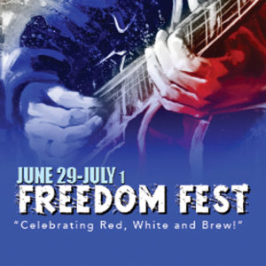 FREEDOM FEST! JUNE 29-JULY 1