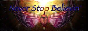 NEVER STOP BELIEVIN'